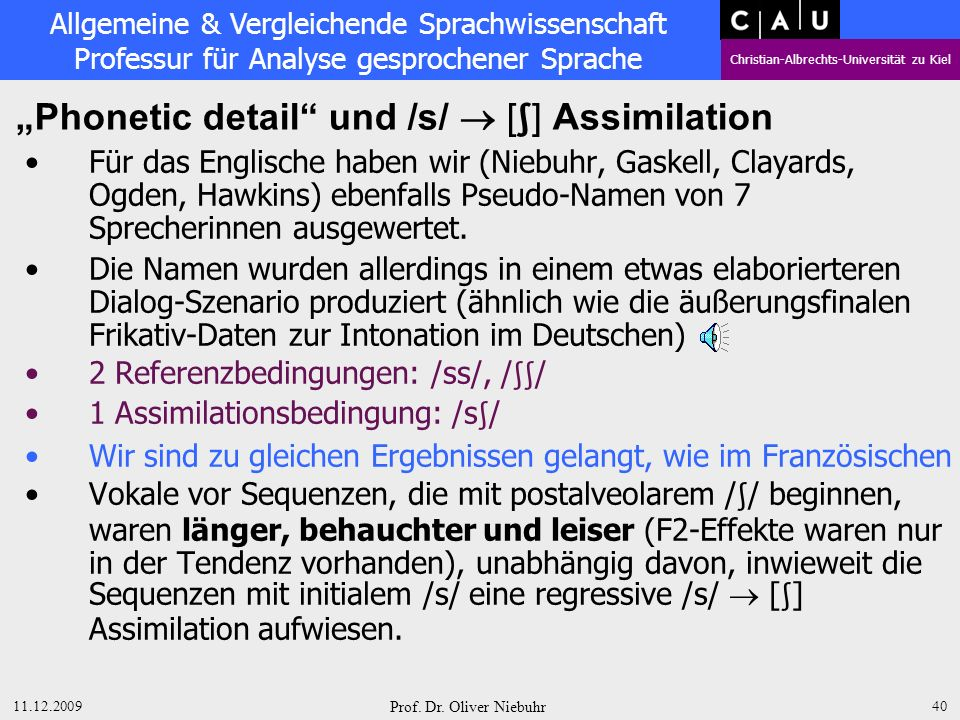 """Phonetic detail und /s/  [] Assimilation"